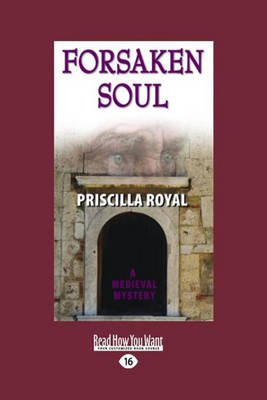 Forsaken Soul (Large print, Paperback, [Large Print]): Priscilla Royal