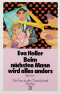 Beim Nachsten Mann Wird Alles Anders (German, Paperback): Eve Heller