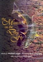 The Masters on the Dry Fly (Paperback, New edition): Dave Whitlock