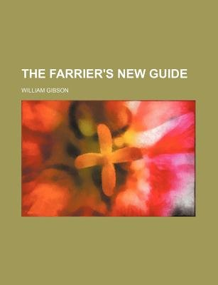The Farrier's New Guide (Paperback): William Gibson