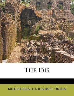 The Ibis (Paperback): British Ornithologists Union