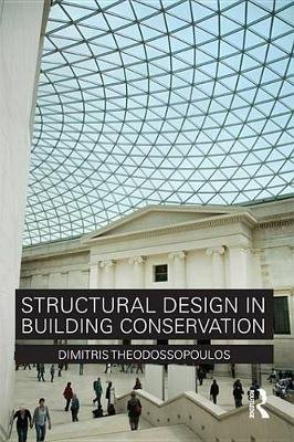 Structural Design in Building Conservation (Electronic book text): Dimitris Theodossopoulos