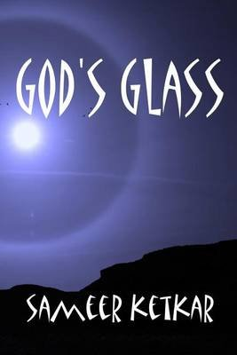 God's Glass (Paperback): Sameer Ketkar