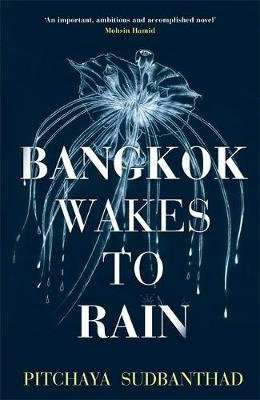 Bangkok Wakes to Rain - Shortlisted for the 2020 Edward Stanford 'Fiction with a Sense of Place' award (Paperback):...