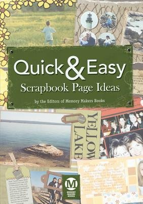 Quick & Easy Scrapbook Page Ideas (CD) (CD-ROM): Memory Makers Editors