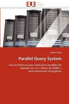 Parallel Query System (French, Paperback): Nekli-M
