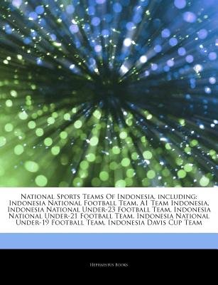 Articles on National Sports Teams of Indonesia, Including - Indonesia National Football Team, A1 Team Indonesia, Indonesia...