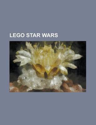 Lego Star Wars - Lego Star Wars II: The Original Trilogy, List of Lego Star Wars Sets, Lego Star Wars: The Video Game...