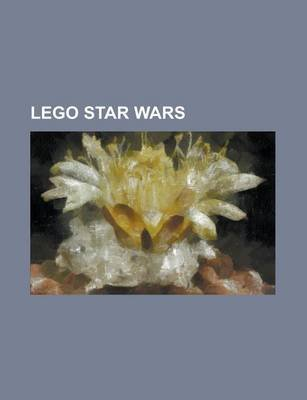 Lego Star Wars - Lego Star Wars II: The Original Trilogy, List of Lego Star Wars Sets, Lego Star Wars: The Video Game...