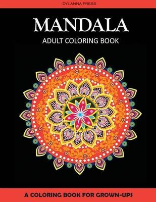 Mandala Adult Coloring Book - A Coloring Book for Grown-Ups (Paperback): Alisa Calder, Coloring Pages for Adults Press