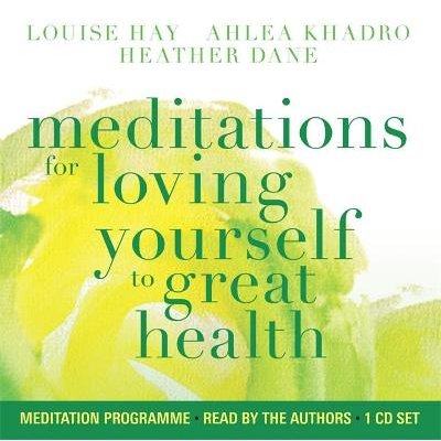 Meditations for Loving Yourself to Great Health (CD, Unabridged edition): Louise Hay, Ahlea Khadro, Heather Dane