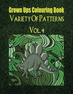 Grown Ups Colouring Book Variety of Patterns Vol. 4 Mandalas (Paperback): Judith Ramirez