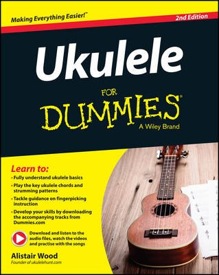 Ukulele For Dummies (Paperback, 2nd Edition): Alistair Wood