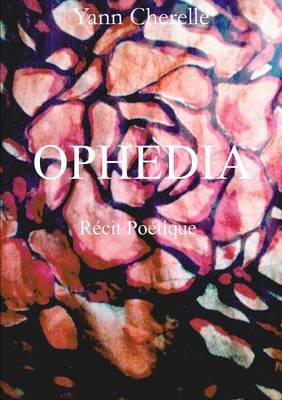 Ophedia (French, Paperback): Yann Cherelle