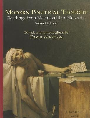 Modern Political Thought - Readings from Machiavelli to Nietzsche (Paperback, 2nd edition): David Wootton