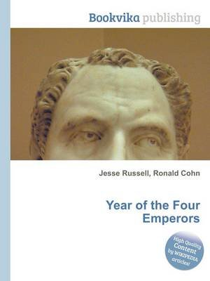 Year of the Four Emperors (Paperback): Jesse Russell, Ronald Cohn