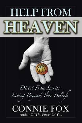 Help from Heaven - Direct from Spirit: Living Beyond Your Beliefs (Paperback): Connie Fox