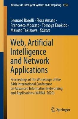 Web, Artificial Intelligence and Network Applications - Proceedings of the Workshops of the 34th International Conference on...