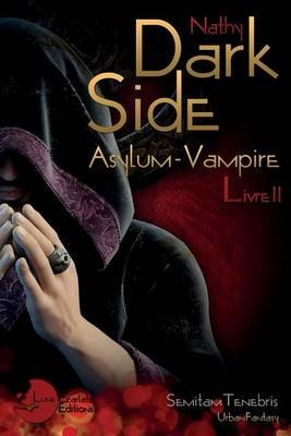 Dark-Side - Asylum Vampire, Livre II (English, French, Paperback): Nathy