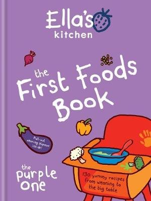 Ella's Kitchen: The First Foods Book - The Purple One (Electronic book text, Digital original): Ella's Kitchen