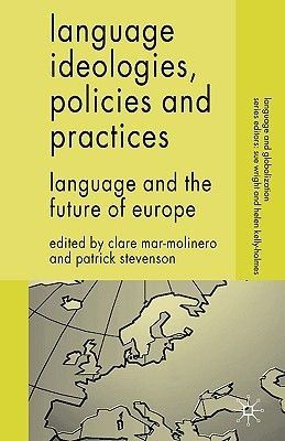 Language Ideologies, Policies and Practices - Language and the Future of Europe (Paperback): Clare Mar-Molinero, Patrick...
