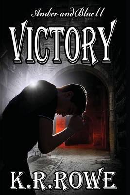 Amber and Blue II-Victory (Paperback): K R Rowe