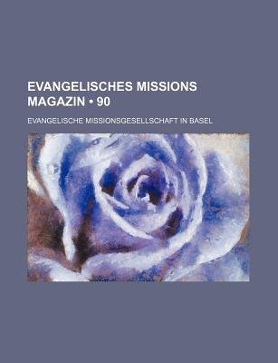 Evangelisches Missions Magazin (90) (English, German, Paperback): Evangelische Basel