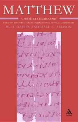 Matthew - A Shorter Commentary (Electronic book text): W.D. Davies, Jr Dale C Allison