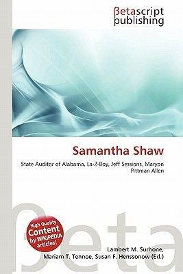 Samantha Shaw (Paperback): Lambert M. Surhone, Mariam T. Tennoe, Susan F. Henssonow