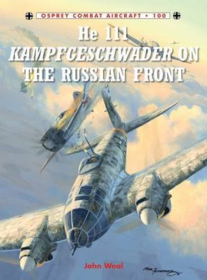 He 111 Kampfgeschwader on the Russian Front (Electronic book text): John Weal