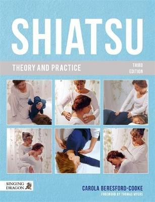 Shiatsu Theory and Practice (Hardcover, 3rd Revised edition): Carola Beresford-Cooke