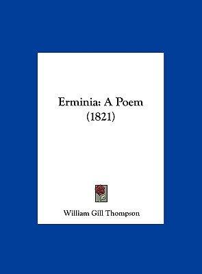 Erminia - A Poem (1821) (Hardcover): William Gill Thompson
