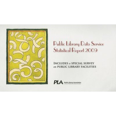 Public Library Data Service Statistical Report (Spiral bound, 2009): Public Library Association