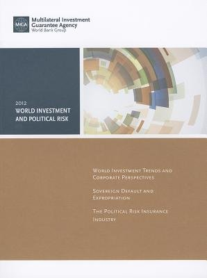 World Investment and Political Risk 2012 (Paperback, New): World Bank
