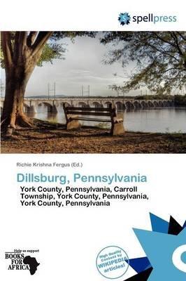 Dillsburg, Pennsylvania (Paperback): Richie Krishna Fergus, Fergus Richie Krishna
