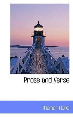 Prose and Verse (Paperback): Thomas Hood