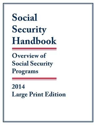 Social Security Handbook 2014 - Overview of Social Security Programs (Large print, Paperback, Large type / large print...