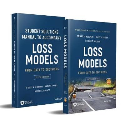 Loss Models - From Data to Decisions, Fifth Edition Book + Solutions Manual Set (Hardcover): Stuart A. Klugman