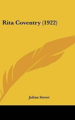 Rita Coventry (1922) (Hardcover): Julian Street