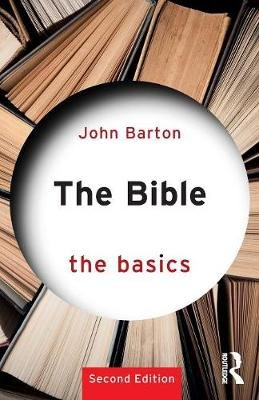 The Bible: The Basics (Paperback, 2nd New edition): John Barton