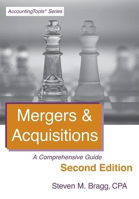 Mergers & Acquisitions - Second Edition (Paperback, 2nd): Steven M Bragg