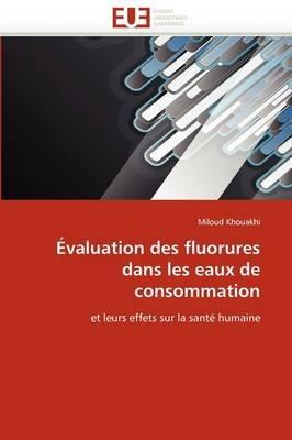 A0/00valuation Des Fluorures Dans Les Eaux de Consommation (French, Paperback): Khouakhi-M