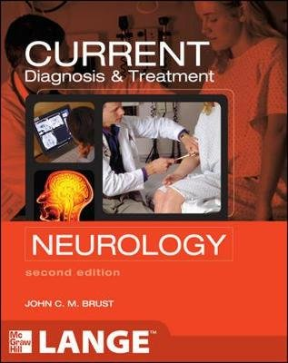 CURRENT Diagnosis & Treatment Neurology (Paperback, 2nd Revised edition): John C.M. Brust