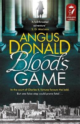 Blood's Game - In the court of Charles II fortune favours the bold . . . But one false step could prove fatal (Paperback):...
