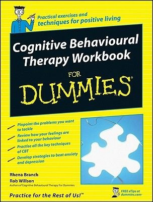 Cognitive Behavioural Therapy Workbook For Dummies (Electronic book text, 1st edition): Rhena Branch, Rob Willson