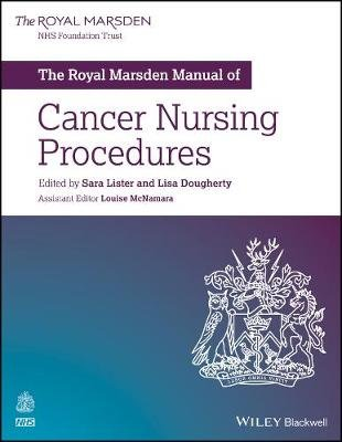The Royal Marsden Manual of Cancer Nursing Procedures (Paperback): Sara Lister, Lisa Dougherty