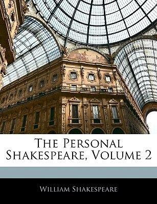 The Personal Shakespeare, Volume 2 (Paperback): William Shakespeare