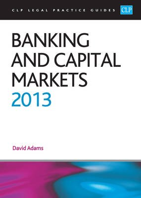 Banking and Capital Markets 2013 (Paperback, Revised edition): David Adams