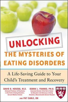 Unlocking the Mysteries of Eating Disorders (Paperback, Ed): David B. Herzog, Debra L. Franko, Patti Cable
