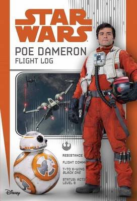 Star Wars: Poe Dameron: Flight Log (Hardcover): Michael Kogge